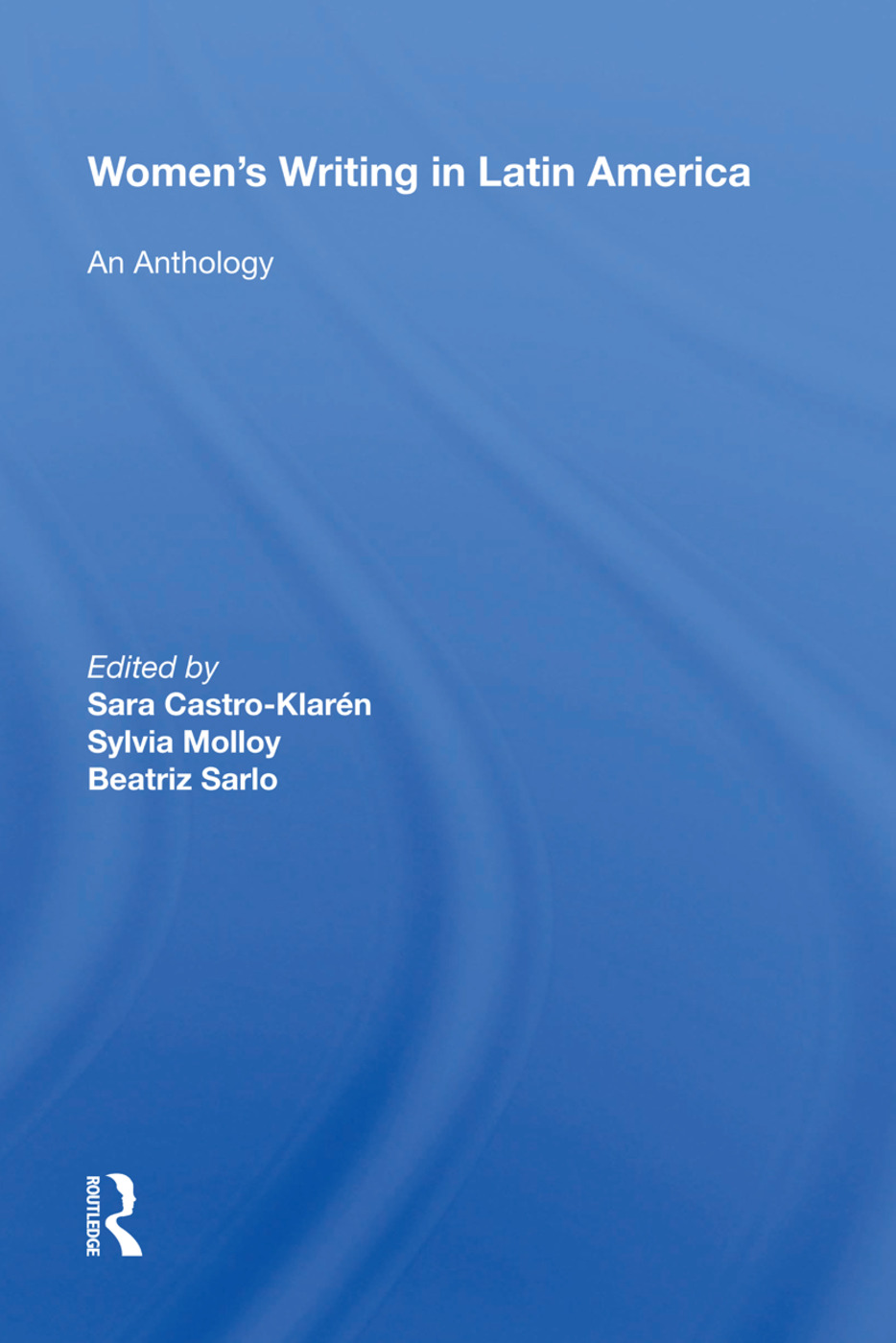 Women's Writing In Latin America: An Anthology, 1st Edition (Hardback) book cover