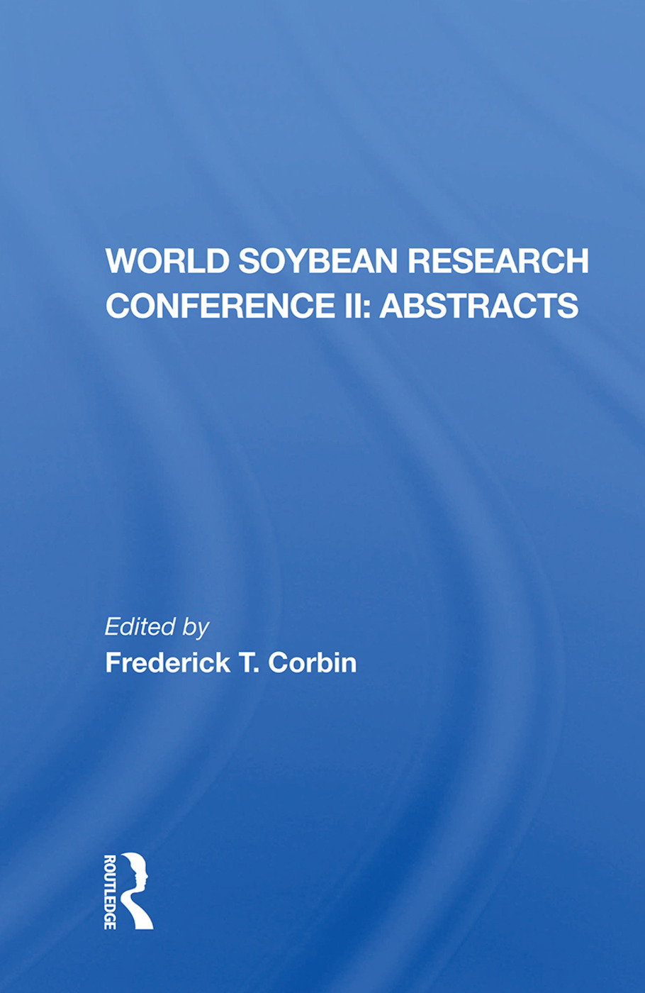 World Soybean Research Conference Ii, Abstracts: 1st Edition (Hardback) book cover