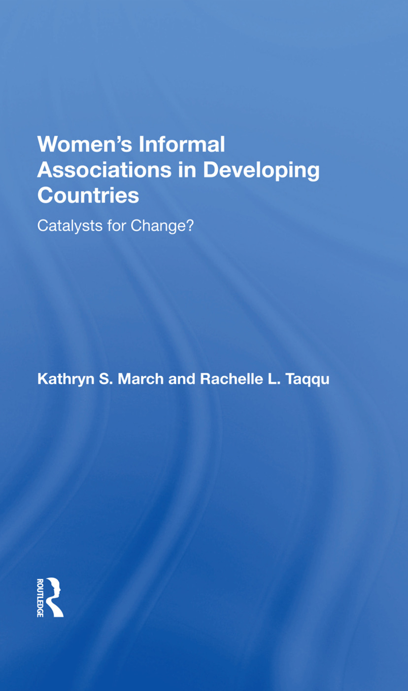 Women's Informal Associations In Developing Countries: Catalysts For Change? book cover