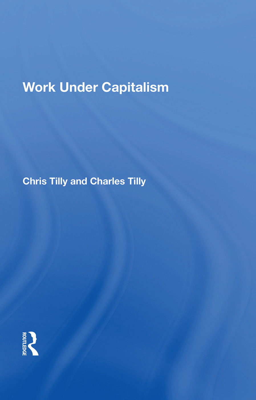 Work Under Capitalism: 1st Edition (Hardback) book cover
