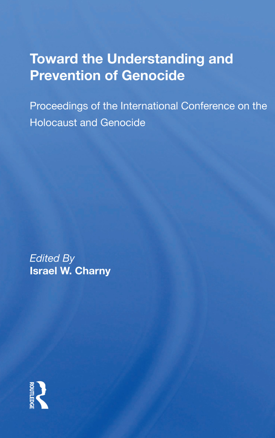 Toward The Understanding And Prevention Of Genocide: Proceedings Of The International Conference On The Holocaust And Genocide book cover