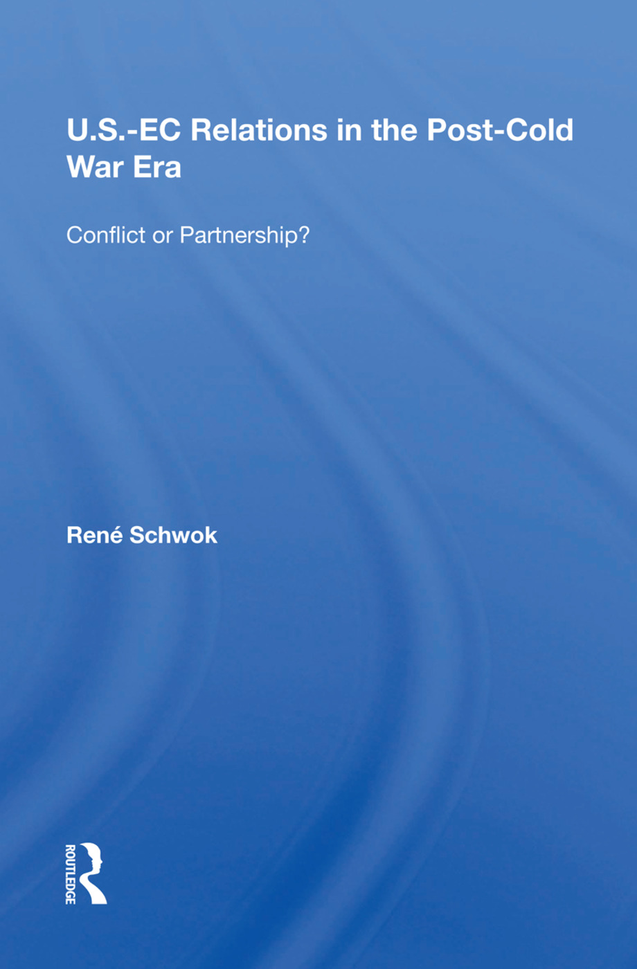 U.S.- EC Relations In The Post-cold War Era: Conflict Or Partnership? book cover