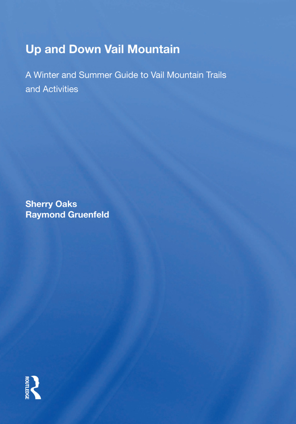 Up And Down Vail Mountain: 1st Edition (Hardback) book cover