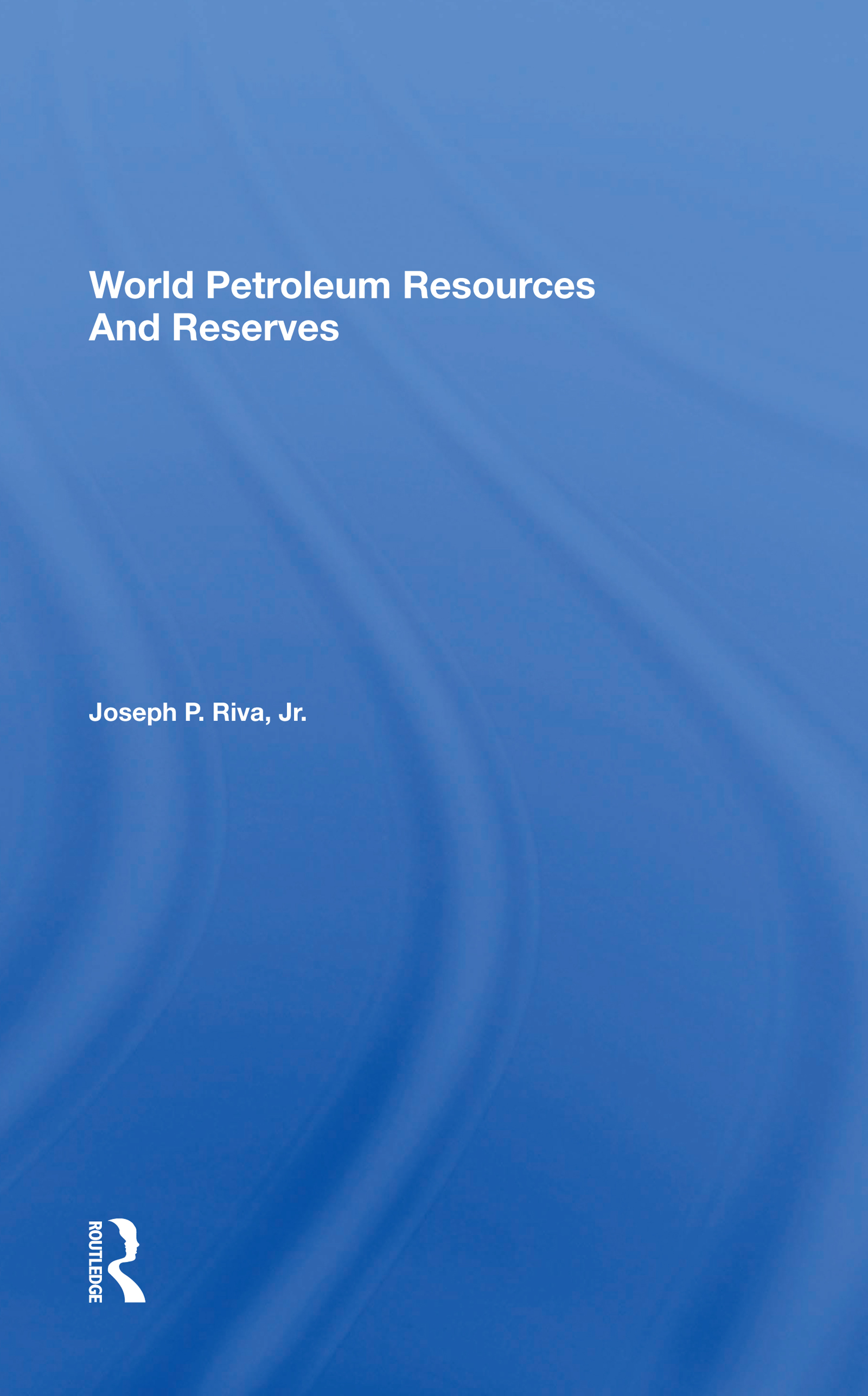 World Petroleum Resources and Reserves