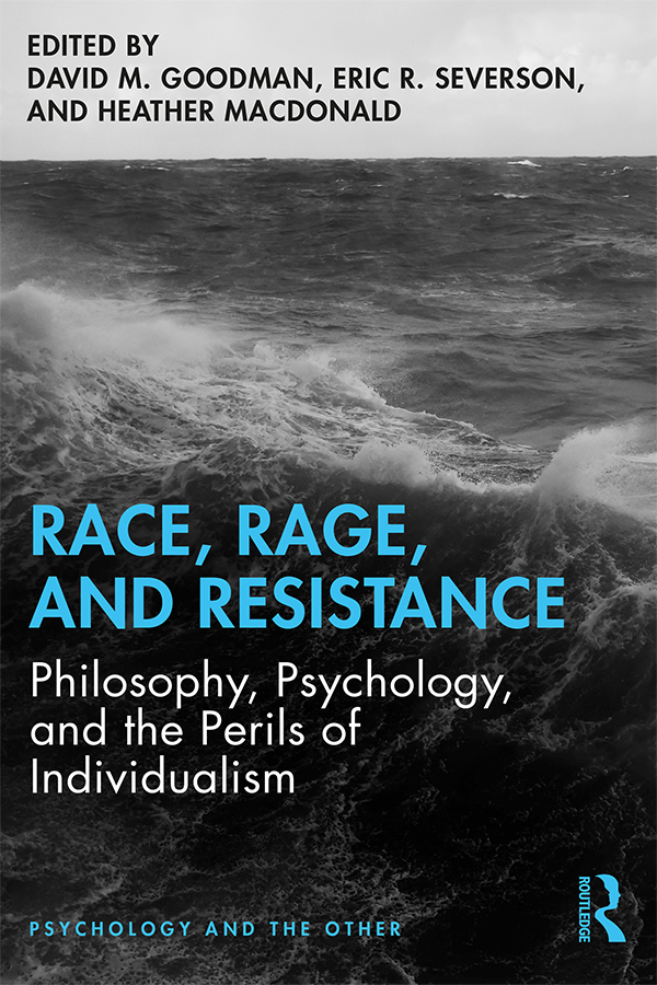 Race, Rage, and Resistance: Philosophy, Psychology, and the Perils of Individualism book cover