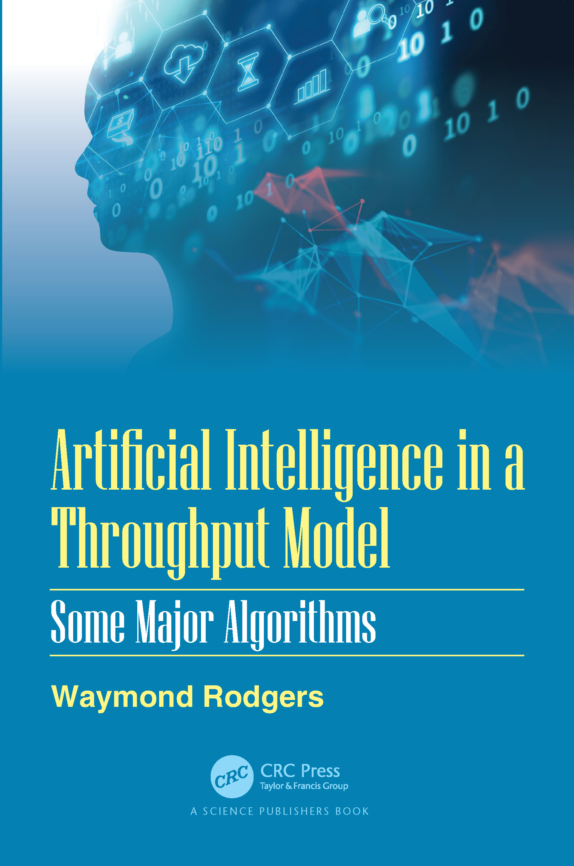 Artificial Intelligence in a Throughput Model: Some Major Algorithms: Some Major Algorithms, 1st Edition (Hardback) book cover