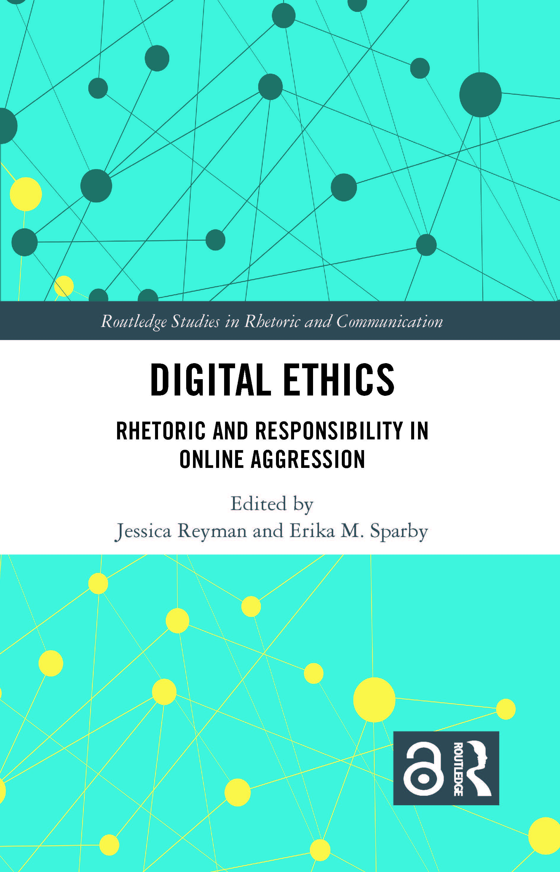 Digital Ethics: Rhetoric and Responsibility in Online Aggression, 1st Edition (Hardback) book cover