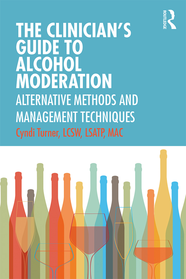 The Clinician's Guide to Alcohol Moderation: Alternative Methods and Management Techniques book cover