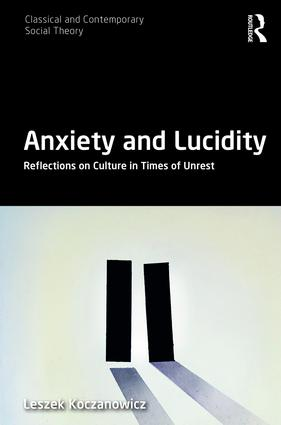 Anxiety and Lucidity: Reflections on Culture in Times of Unrest book cover