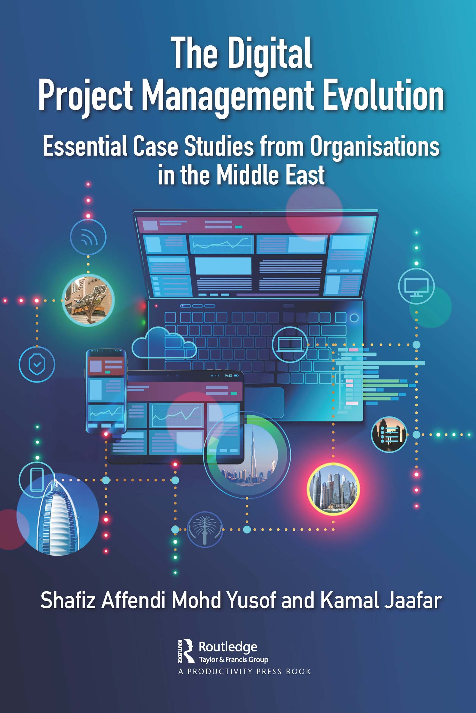 The Digital Project Management Evolution: Essential Case Studies from Organisations in the Middle East book cover