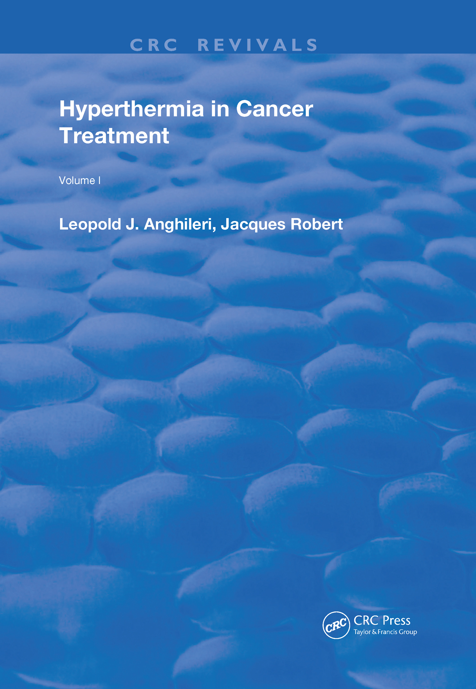 Hyperthermia In Cancer Treatment: Volume 1, 1st Edition (Hardback) book cover