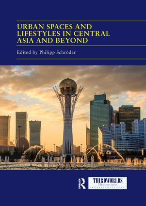 Urban Spaces and Lifestyles in Central Asia and Beyond book cover