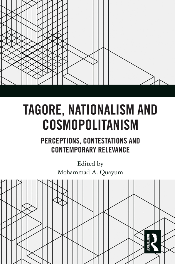 Tagore, Nationalism and Cosmopolitanism: Perceptions, Contestations and Contemporary Relevance book cover