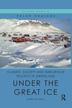 Climate, Society and Subsurface Politics in Greenland: Under the Great Ice book cover