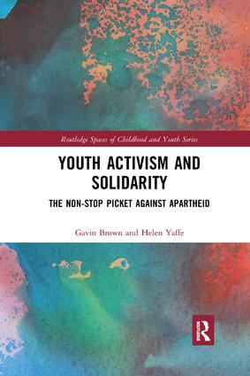 Youth Activism and Solidarity: The non-stop picket against Apartheid, 1st Edition (e-Book) book cover