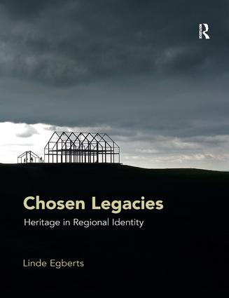 Chosen Legacies: Heritage in Regional Identity, 1st Edition (Paperback) book cover
