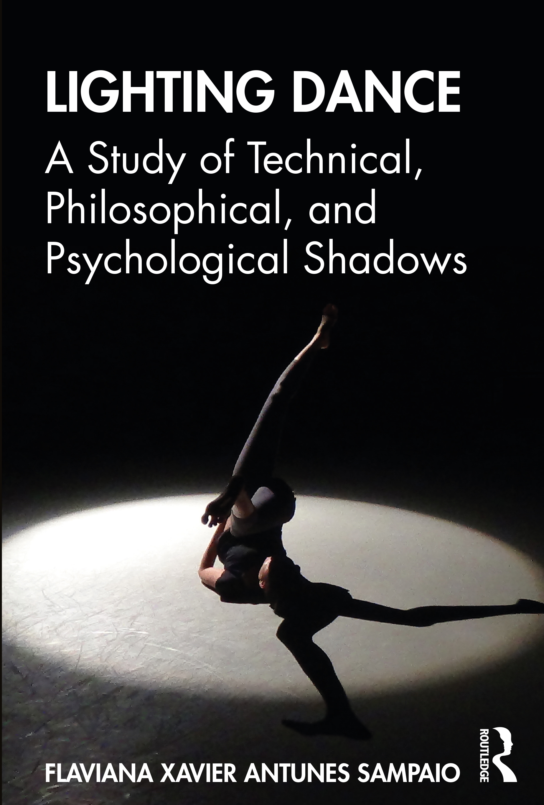Lighting Dance: A Study of Technical, Philosophical, and Psychological Shadows book cover
