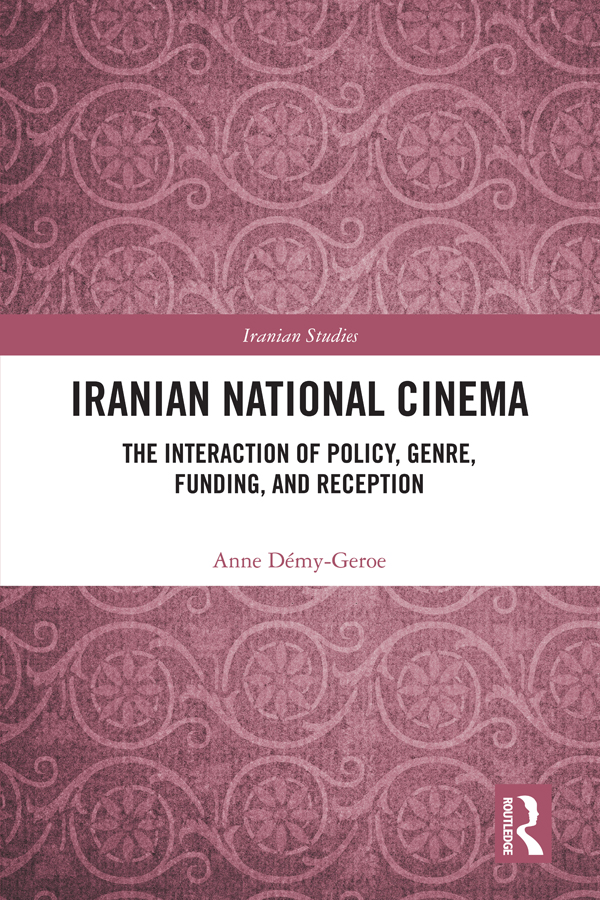 Iranian National Cinema: The Interaction of Policy, Genre, Funding and Reception book cover