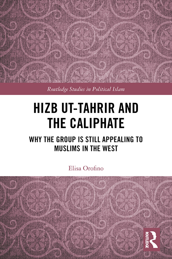 Hizb ut-Tahrir and the Caliphate: Why the Group is Still Appealing to Muslims in the West book cover