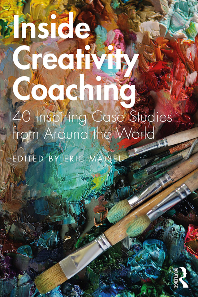 Inside Creativity Coaching: 40 Inspiring Case Studies from Around the World book cover