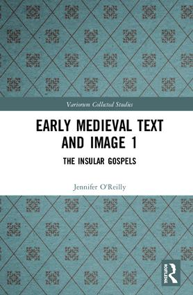 Early Medieval Text and Image: The Insular Gospel Books, 1st Edition (Hardback) book cover