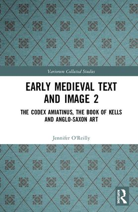 Early Medieval Text and Image Volume 2: The Codex Amiatinus, the Book of Kells and Anglo-Saxon Art book cover