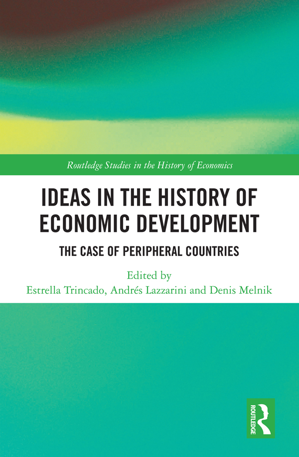 Ideas in the History of Economic Development: The Case of Peripheral Countries, 1st Edition (Hardback) book cover
