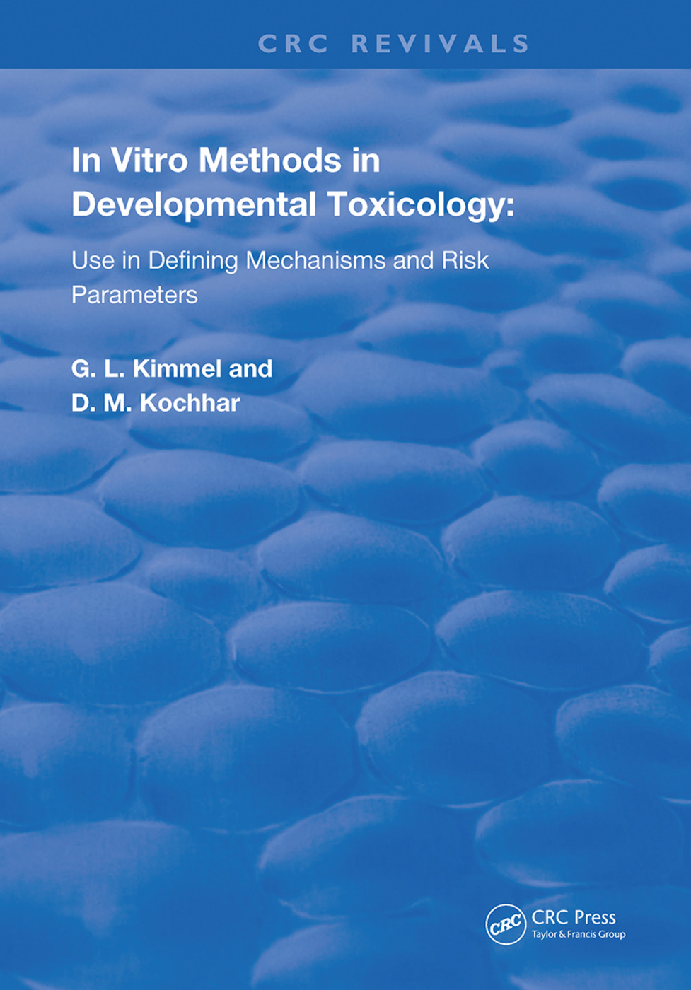In Vitro Methods in Developmental Toxicology: Use in Defining Mechanisms and Risk Parameters, 1st Edition (Hardback) book cover