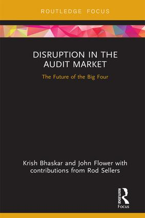 Disruption in the Audit Market: The Future of the Big Four, 1st Edition (Hardback) book cover
