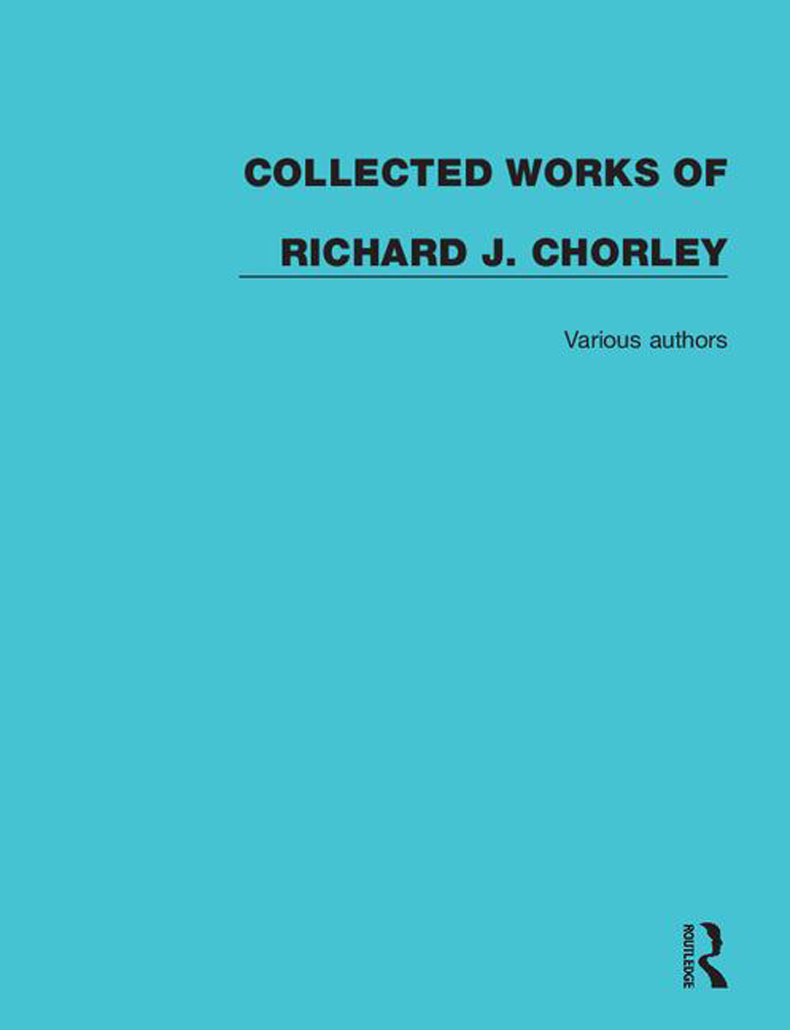 Collected Works of Richard J. Chorley book cover