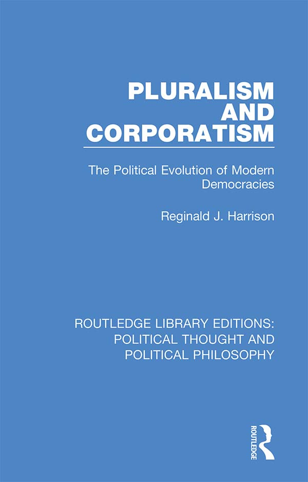Pluralism and Corporatism: The Political Evolution of Modern Democracies book cover