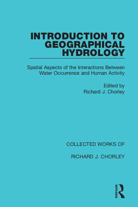 Introduction to Geographical Hydrology: Spatial Aspects of the Interactions Between Water Occurrence and Human Activity, 1st Edition (Hardback) book cover