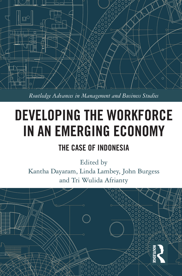 Developing the Workforce in an Emerging Economy: The Case of Indonesia, 1st Edition (Hardback) book cover
