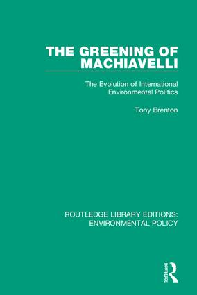 The Greening of Machiavelli: The Evolution of International Environmental Politics book cover