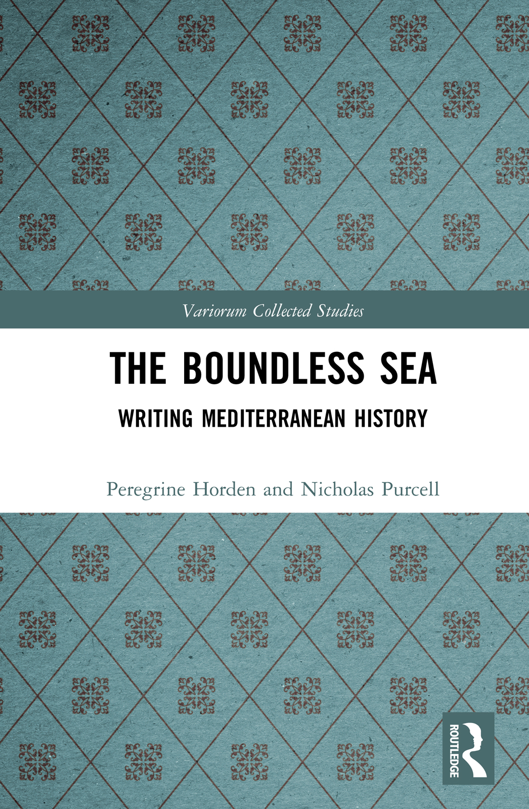 The Boundless Sea: Writing Mediterranean History, 1st Edition (Hardback) book cover