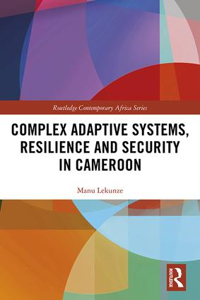 Complex Adaptive Systems, Resilience and Security in Cameroon: 1st Edition (e-Book) book cover