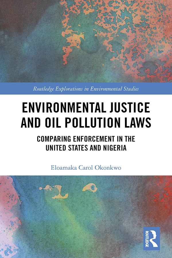 Environmental Justice and Oil Pollution Laws: Comparing Enforcement in the United States and Nigeria book cover
