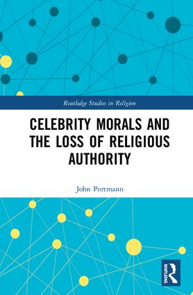 Celebrity Morals and the Loss of Religious Authority: 1st Edition (Hardback) book cover