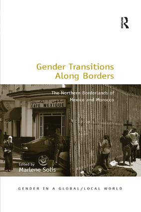 Gender Transitions Along Borders: The Northern Borderlands of Mexico and Morocco, 1st Edition (Paperback) book cover