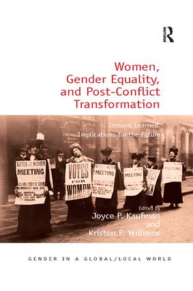 Women, Gender Equality, and Post-Conflict Transformation: Lessons Learned, Implications for the Future, 1st Edition (Paperback) book cover