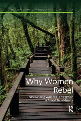 Why Women Rebel: Understanding Women's Participation in Armed Rebel Groups book cover