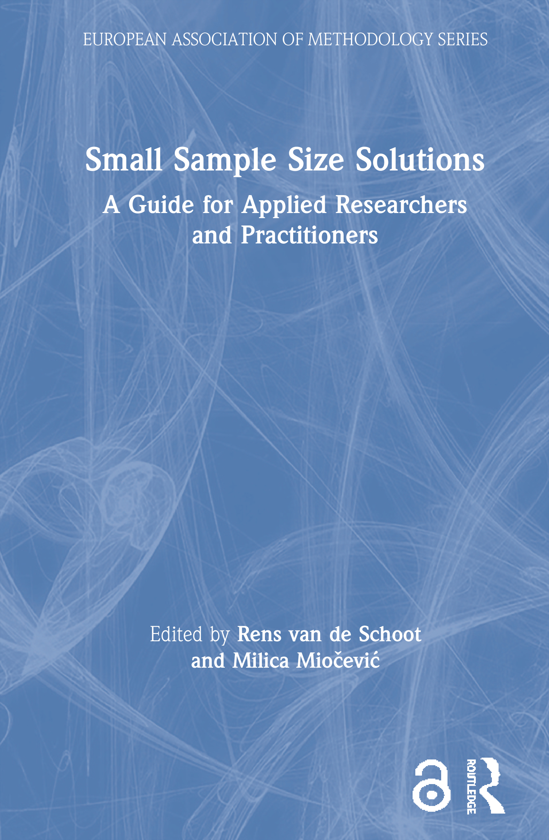 Small Sample Size Solutions (Open Access): A Guide for Applied Researchers and Practitioners book cover