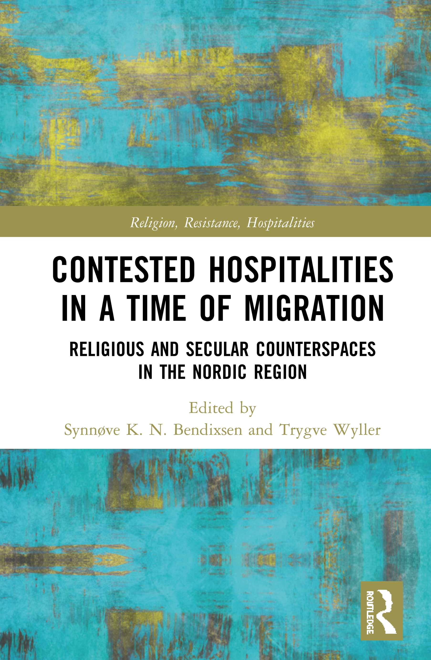 Contested Hospitalities in a Time of Migration: Religious and Secular Counterspaces in the Nordic Region, 1st Edition (Hardback) book cover