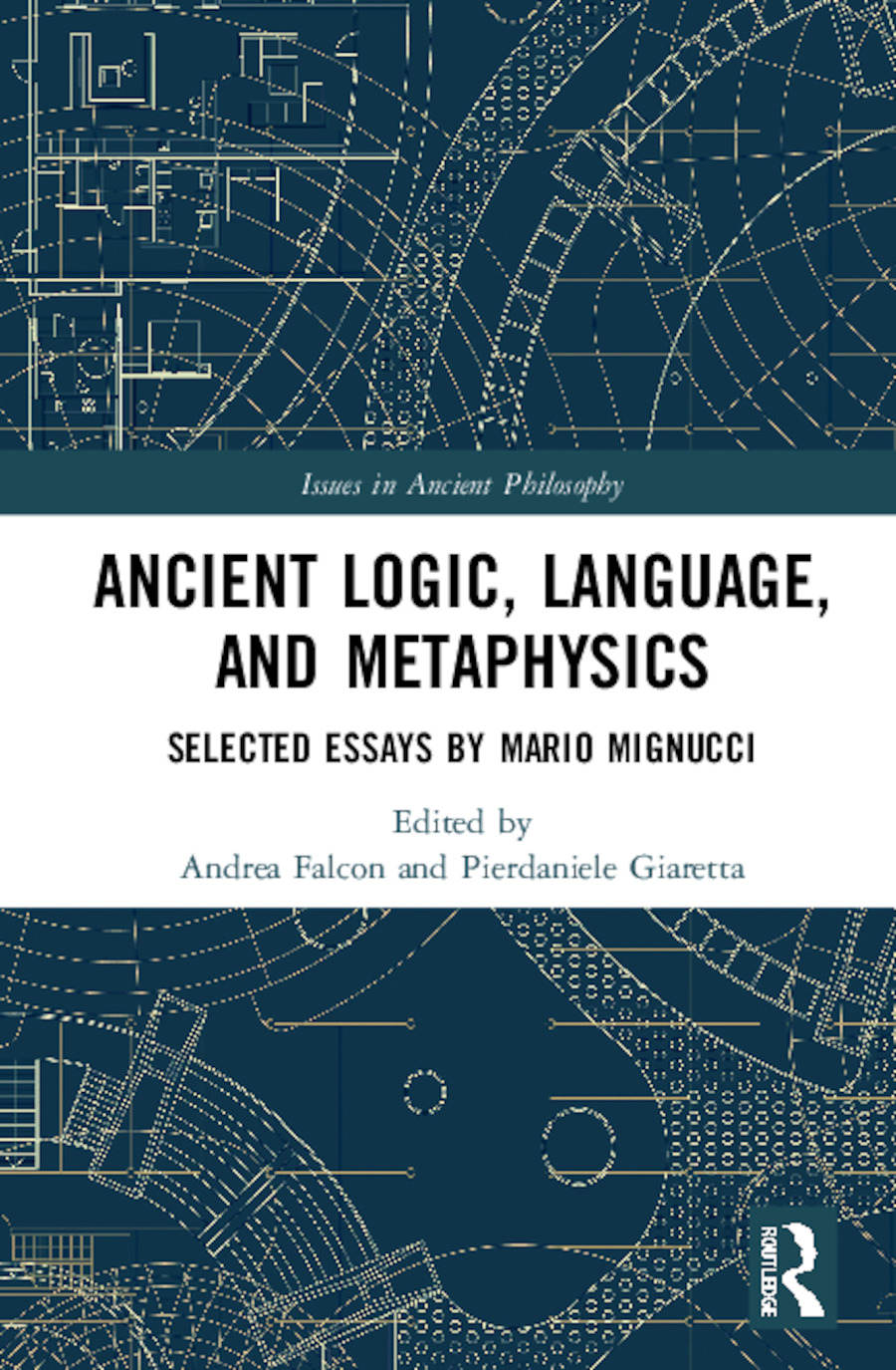 Ancient Logic, Language, and Metaphysics: Selected Essays by Mario Mignucci book cover