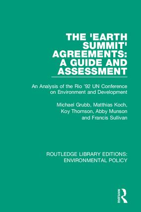 The 'Earth Summit' Agreements: A Guide and Assessment: An Analysis of the Rio '92 UN Conference on Environment and Development, 1st Edition (Hardback) book cover