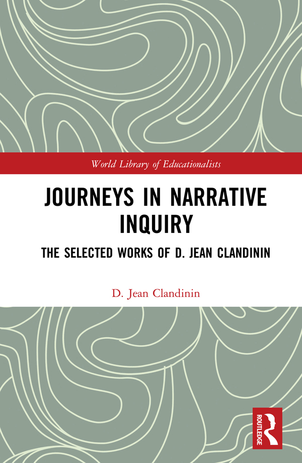 Journeys in Narrative Inquiry: The Selected Works of D. Jean Clandinin book cover