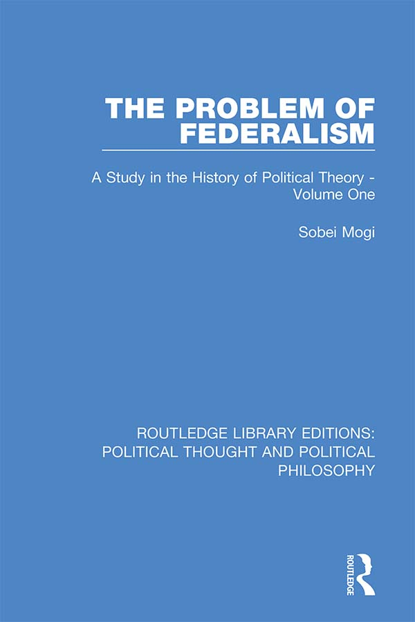 The Problem of Federalism: A Study in the History of Political Theory - Volume One book cover