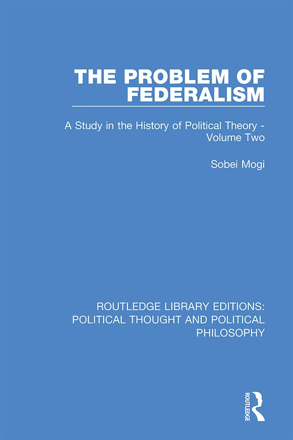The Problem of Federalism: A Study in the History of Political Theory - Volume Two book cover