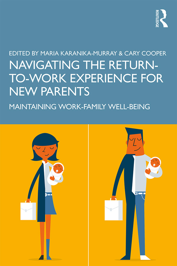 Navigating the Return-to-Work Experience for New Parents: Maintaining Work-Family Wellbeing, 1st Edition (Paperback) book cover