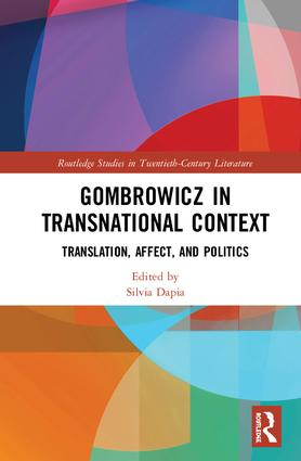 Gombrowicz in Transnational Context: Translation, Affect, and Politics book cover